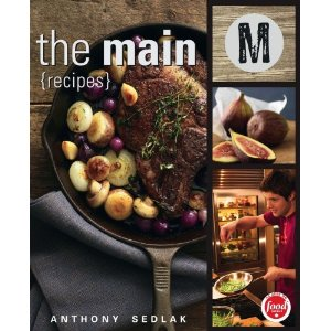 The Main- Cookbook By Chef Anthony Sedlak