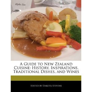 A Guide to New Zealand Cuisine: History, Inspirations, Traditional Dishes, and Wines