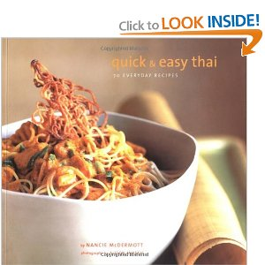 Quick & Easy Thai: 70 Everyday Recipes