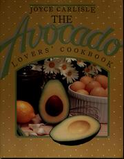The Avocado Lovers' Cookbook – Joyce Carlisle