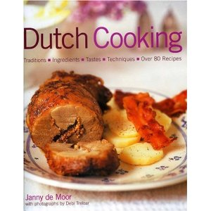 Dutch Cooking: Traditions, Ingredients, Tastes & Techniques