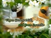 Cashew And Green Milk Smoothie