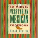30 Minute Vegetarian Mexican Cookbook By Sarah Beattie Review