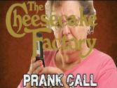 Gertrude And The Cheesecake Factory Prank Call