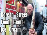 Korean Street Food: Giant Ice Cream