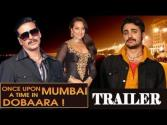 Once Upon A Time In Mumbaai Again Trailer Out!