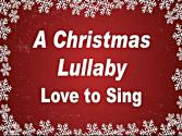 Kids Christmas Songs | A Christmas Lullaby