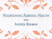 Nourishing Adrenal Health