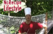 How To Live A No-recipe Lifestyle