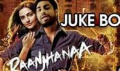 Raanjhanaa All Songs - Jukebox