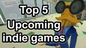 Top 5 - Upcoming Indie Games