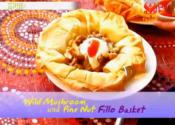 Exotic Wild Mushroom And Pine Nut Filo Basket - Part 1