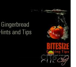 Gingerbread - Hints and Tips