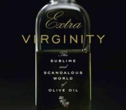 How Extra Virgin Olive Oil Has Lost Its Innocence…