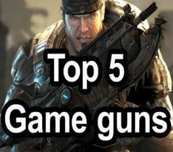 Top 5 - Best Video Game Guns