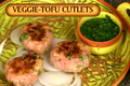 How To Make Indian Tofu And Vegetable Cutlets