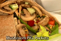 How To Make Easy Mushroom Pita Pockets