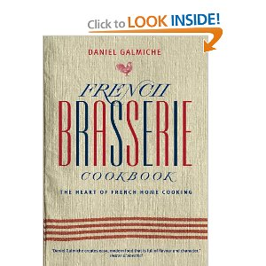 French Brasserie Cookbook: The Heart of French Home Cooking