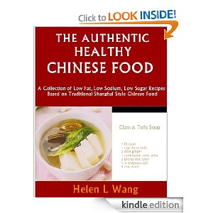 The Authentic Healthy Chinese Food: A Collection of Low Fat, Low Sodium, Low Sugar Recipes Based on Traditional Shanghai Style Chinese Food