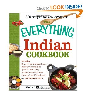 The Everything Indian Cookbook: 300 Tantalizing Recipes--From Sizzling Tandoori Chicken to Fiery Lamb Vindaloo (Everything (Cooking))