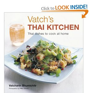 Vatch's Thai Kitchen: Thai Dishes to Cook at Home