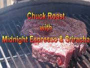 Chuck Roast With Midnight Espresso Sriracha