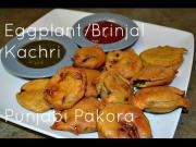 Kachri Pakora Punjabi Authentic Recipe Baingan Ka Pakora Eggplant Fritters 1015058 By Chawlaskitchen