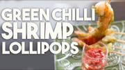 Green Chilli Shrimp Lollipops 1019445 By Kravingsblog