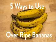 5 Ways To Eat Over Ripe Bananas