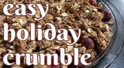 Easy Holiday Crumble