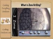 What Is Zone Grilling