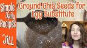 Tried Ground Chia Seeds For Egg Substitute