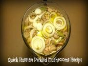 Quick Russian Pickled Mushrooms