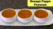 Chana Dal Payasam Senaga Pappu Payasam Beginners Sweet Recipe 1018521 By Sruthiskitchen