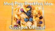 Meal Prep Breakfast Slow Cooker Multigrain Oatmeal