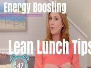 How To Have A Leaner Lunch More Energy After Your Eat