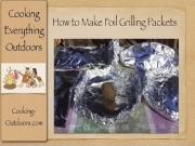 How To Make Foil Grilling Packets