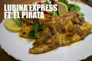 Lubina Express Ft La Cocina Del Pirata 1020154 By Dicestuqueno