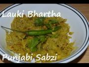 Lauki Bhartadodhi Bhujia Sabzi Bottle Gourd Indian Curry 1014888 By Chawlaskitchen