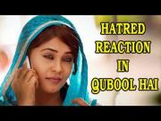 Tanveer aka Amrapali Gupta's HATRED REACTION in Qubool Hai