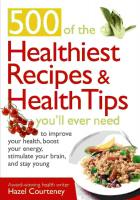 500 of the Healthiest Recipes & Health Tips You'll Ever Need