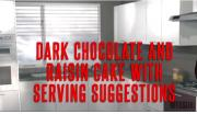 How To Serve a Dark Chocolate and Raisin Cake