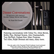 Dinner Conversations: 39 Interviews with America's Favorite Culinary Movers and Shakers