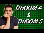 Aamir Khan in Dhoom 4 & Dhoom 5