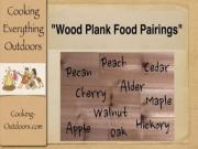 Wood Plank Food Pairings | Easy Grilling Tips | Cooking Outdoors