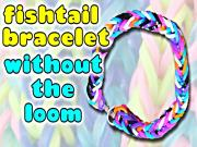 How to Make a Fishtail Loom Bracelet without the Loom