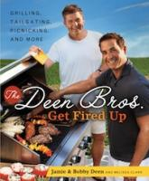 Enter to Win A Copy of The Deen Bros Get Fired Up