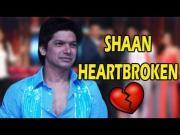 Jhalak Dikhla Jaa 6 - Shaan HEARTBROKEN & UPSET - EXCLUSIVE