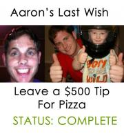Aaron's dying wish is being realized by his family and a lot of strangers.