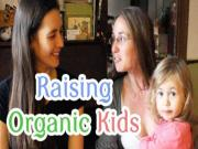How To Raise Children On Organic Food